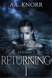 Young Adult Freebies: Returning, Episode I. by A.L. Knorr