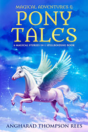 [379] Freebies: Magical Adventures and Pony Tales by Angharad Thompson Rees