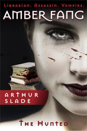 Horror Freebies: Amber Fang: The Hunted by Arthur Slade
