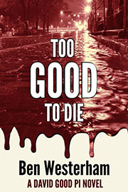 Mystery Freebies: Too Good to Die by Ben Westerham