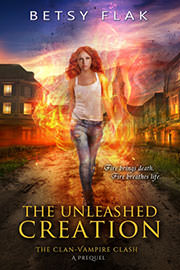 Young Adult Freebies: The Unleashed Creation by Betsy Flak