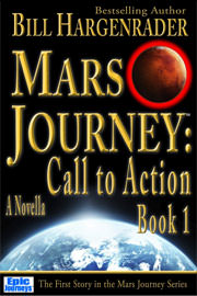 Science Fiction Freebies: Mars Journey: Call to Action Book 1 by Bill Hargenrader