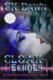 Fantasy (dark / urban / paranormal) Freebies: Cloak of Echoes (A Netherwalker Short Story) by CK Dawn