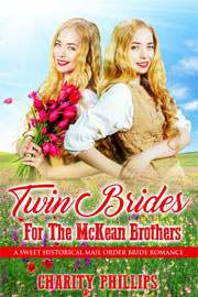 Historical Romance Freebies: Twin Brides For The McKean Brothers by Charity Phillips