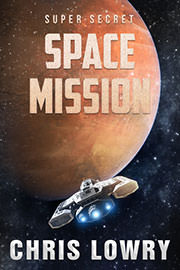 Science Fiction Freebies: Super Secret Space Mission by Chris Lowry