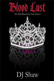 Paranormal Romance Freebies: Blood Lust (The Pink Rhinestone Tiara Series Book #1) by DJ Shaw