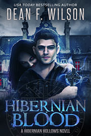 Fantasy (dark / urban / paranormal) Freebies: Hibernian Blood by Dean F. Wilson