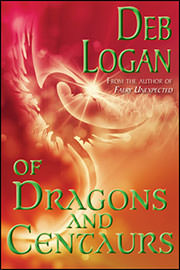Young Adult Freebies: Of Dragons and Centaurs by Deb Logan