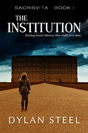 Young Adult Freebies: The Institution (Sacrisvita Book 1) by Dylan Steel