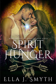 Fantasy (dark / urban / paranormal) Freebies: Spirit Hunger by Ella J. Smyth