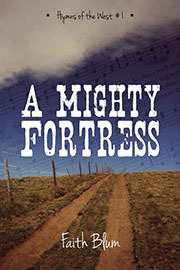 Historical Fiction Freebies: A Mighty Fortress by Faith Blum