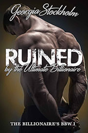 Erotica Freebies: Ruined by the Ultimate Billionaire by Georgia Stockholm