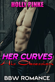 Contemporary Romance Freebies: Her Curves: His Obsession by Holly Pinke