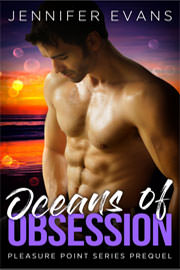 Contemporary Romance Freebies: Oceans of Obsession - Pleasure Point Series Prequel by Jennifer Evans