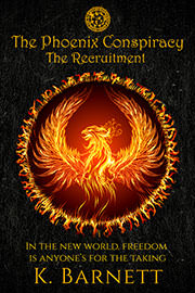 Young Adult Freebies: The Phoenix Conspiracy. The Recruitment. by K. Barnett