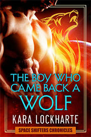 Science Fiction Romance Freebies: The Boy Who Came Back a Wolf by Kara Lockharte
