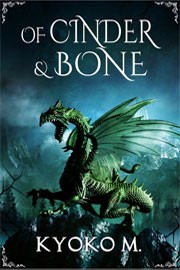 Speculative Fiction Freebies: Of Cinder and Bone by Kyoko M