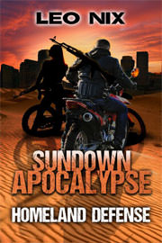 Action / Adventure Freebies: Sundown Apocalypse 3: Homeland Defense by Leo Nix