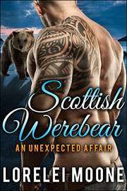 Paranormal Romance Freebies: Scottish Werebear: An Unexpected Affair by Lorelei Moone