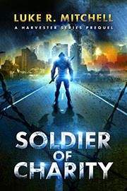 Science Fiction Freebies: Soldier of Charity by Luke R. Mitchell