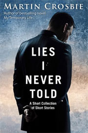 Literary Fiction Freebies: Lies I Never Told: A Collection of Short Stories by Martin Crosbie
