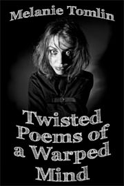 Poetry Freebies: Twisted Poems of a Warped Mind by Melanie Tomlin