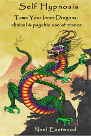 Non-Fiction Freebies: Self Hypnosis Tame Your Inner Dragons: clinical and psychic use of trance by Noel Eastwood