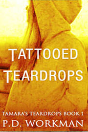 Young Adult Freebies: Tattooed Teardrops by P.D. Workman
