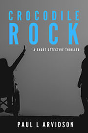 Thriller Freebies: Crocodile Rock by Paul Arvidson