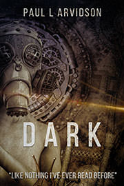 Science Fiction Freebies: Dark by Paul L Arvidson