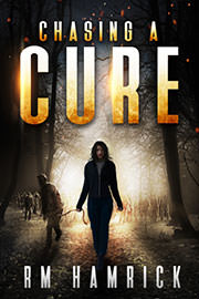 Science Fiction Freebies: Chasing a Cure: A Zombie Novel by RM Hamrick