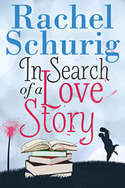 Romantic Comedy Freebies: In Search of a Love Story by Rachel Schurig