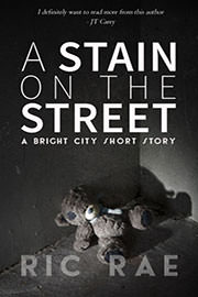 Literary Fiction Freebies: A Stain On The Street by Ric Rae