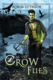 Fantasy (epic / high / low) Freebies: As the Crow Flies by Robin Lythgoe