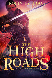 Fantasy (epic / high / low) Freebies: The High Roads by Robin Lythgoe