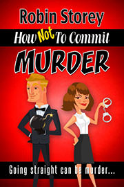 Humour Freebies: How Not To Commit Murder by Robin Storey
