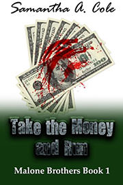 Romantic Suspense Freebies: Take the Money and Run by Samantha A. Cole