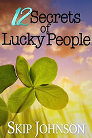 Non-Fiction Freebies: 12 Secrets of Lucky People by Skip Johnson