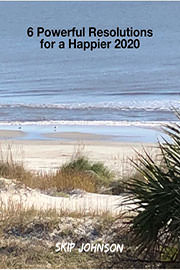 Non-Fiction Freebies: 6 Powerful Resolutions for a Happier 2020 by Skip Johnson