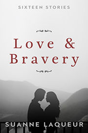 Contemporary Romance Freebies: Love and Bravery: Hardcore Acts of Courage by Suanne Laqueur