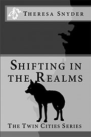 Fantasy (dark / urban / paranormal) Freebies: Shifting in The Realms by Theresa Snyder